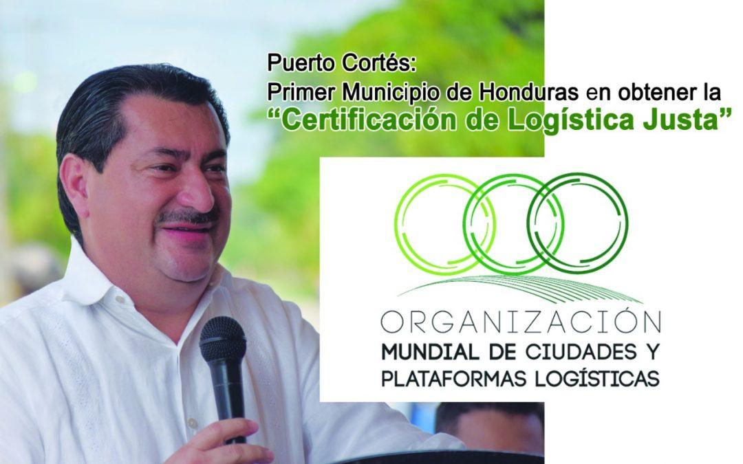 Puerto Cortes Primer Municipio de Honduras en obtener Certificación de Logística Justa.